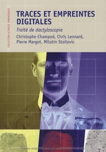 Traces et empreintes digitales: Traité de dactyloscopie