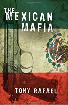 The Mexican Mafia de [Rafael, Tony]