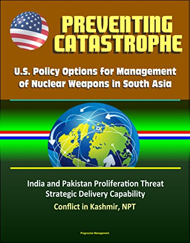 preventing-catastrophe-us-policy-options-for-management-of-nuclear-weapons-in-south-asia-india-and-p