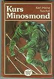 Karl-Heinz Tuschel: Kurs Minosmond