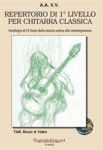 Repertorio di 1° livello per chitarra classica. Antologia di 21 brani dalla musica antica alla contemporanea. Ediz. italiana, inglese e francese