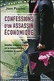 Confessions d'un assassin économique - Nouvelles révélations d'initiés sur la manipulation des économies du monde...