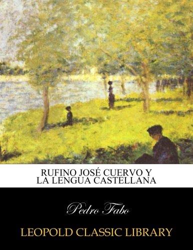 rufino-jose-cuervo-y-la-lengua-castellana