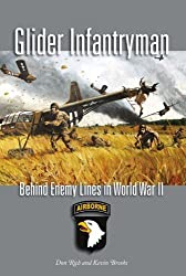 Glider Infantryman: Behind Enemy Lines in World War II (Williams-Ford Texas A&M University Military History Series) by Rich, Donald J., Brooks, Kevin William (2013) Paperback