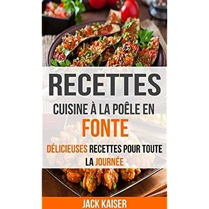 Recettes: Cuisine à la poêle en fonte : délicieuses recettes pour toute la journée