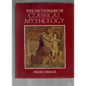 The Dictionary of Classical Mythology (Blackwell Reference) by Pierre Grimal (1986-05-23)