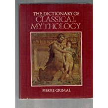 A Dictionary of Classical Mythology (Blackwell Reference)