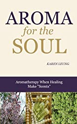 Aroma for the Soul: When Healing Makes Scents (English Edition)