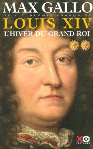 Louis XIV (2) : L'hiver du grand roi