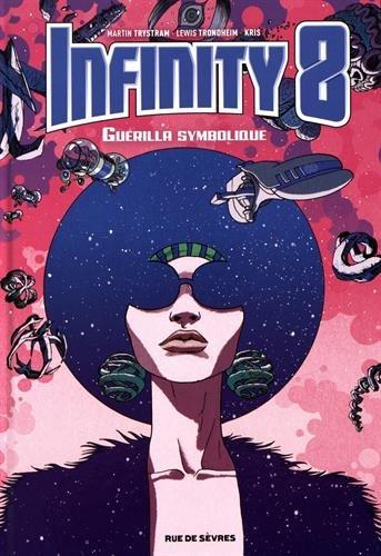 Infinity 8, Tome 4 : Guérilla symbolique