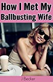 How I Met My Ballbusting Wife (English Edition)