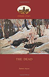 The Dead: James Joyce's most famous short story (Aziloth Books)