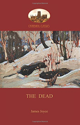 The Dead: James Joyce's most famous short story (Aziloth Books) por James Joyce