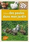 J'élève des poules dans mon jardin par Audureau