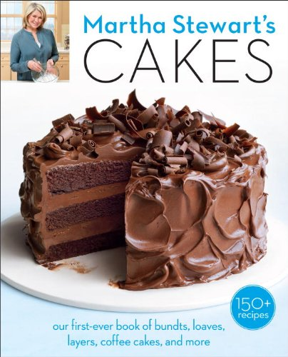 martha-stewarts-cakes-150-recipes-for-layer-cakes-loaves-bundts-cheesecakes-icebox-cakes-and-more