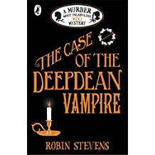 The Case of the Deepdean Vampire: A Murder Most Unladylike Mini Mystery