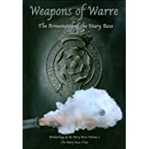 "Weapons of Warre: The Ordnance of the ""Mary Rose"": The Armaments of the Mary Rose (Archaeology of the Mary Rose)"