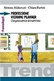 Professione wedding planner. L'organizzatrice di matrimoni (Trend)