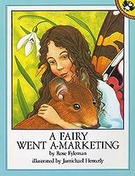 A Fairy Went a-Marketing by Rose Fyleman (1992-09-01)