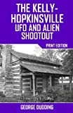 The Kelly-Hopkinsville UFO and Alien Shootout