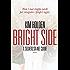 Bright Side. Il segreto sta nel cuore (Leggereditore)