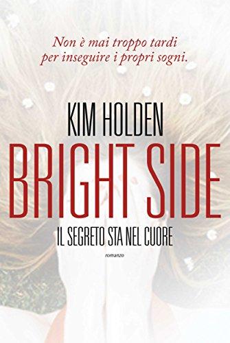 Bright Side. Il segreto sta nel cuore (Leggereditore) (Italian Edition)