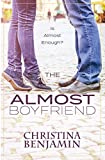The Almost Boyfriend: A YA Contemporary Romance Novel (The Boyfriend Series Book 2)