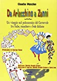 Da Arlecchino a Zanni. Un viaggio sul palcoscenico del carnevale tra fiabe, maschere e feste italiane
