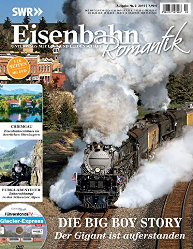 Eisenbahn Romantik Magazin - Unterwegs mit Lust und Leidenschaft - Die Big Boy Story - Der Gigant...