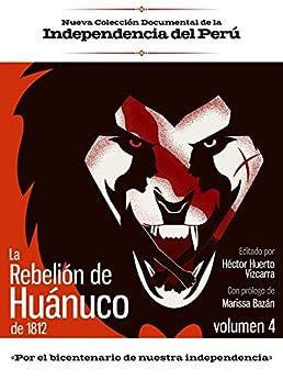 La rebelión de Huánuco de 1812: Volumen 4 Epub Descargar Gratis