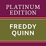 Freddy Quinn - Platinum Edition (The Greatest Hits Ever!)
