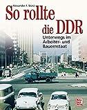 So rollte die DDR: Unterwegs im Arbeiter- und Bauernstaat