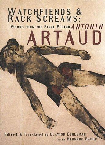 Watchfiends And Rack Screams por Antonin Artaud