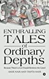 Enthralling Tales of Ordinary Depths: Because There's a Lot Unsaid Between the Lines!