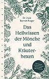 Das Heilwissen der Mönche und Kräuterhexen (Amazon.de)