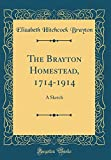 The Brayton Homestead, 1714-1914: A Sketch (Classic Reprint)