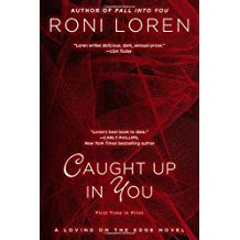 Caught Up in You (A Loving on the Edge Novel) by Roni Loren (2013-08-06)