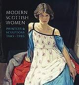 Modern Scottish Women: Painters and Sculptors 1885-1965