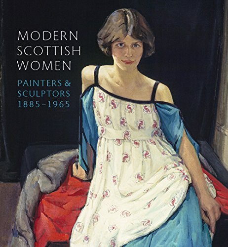 Modern Scottish Women: Painters and Sculptors 1885-1965
