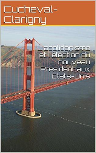labolitionisme-et-llection-du-nouveau-prsident-aux-etats-unis-french-edition