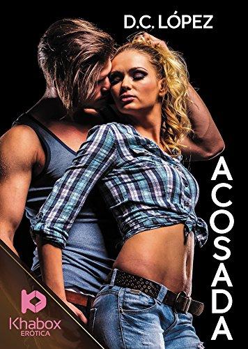 Portada del libro erótico Acosada, de D. C. López