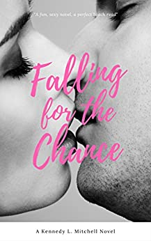 Falling for the Chance by [Mitchell, Kennedy L.]