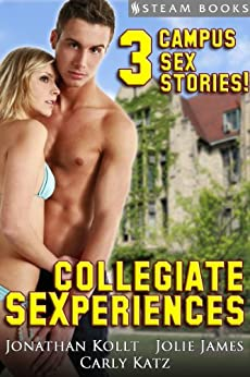 Collegiate Sexperiences - A Sexy Compilation of Erotica featuring College Students, Teachers, Jocks, and DILFs from Steam Books (English Edition) par [James, Jolie, Kollt, Jonathan, Katz, Carly, Books, Steam]
