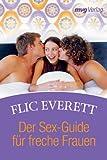 Der Sex-Guide für freche Frauen - Flic Everett