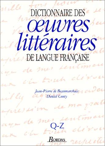 Dictionnaire des oeuvres littéraires de langue française, tome 4 : Q-Z