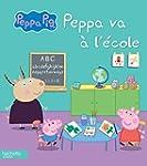 Peppa Pig / Peppa va � l'�cole