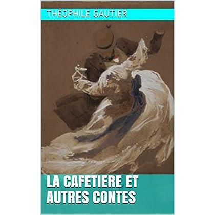 LA CAFETIERE  et autres contes