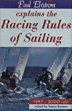Paul Elvstrom Explains the Racing Rules of Sailing: 1997-2000 Rules