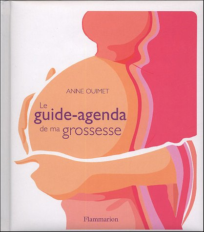 Le guide-agenda de ma grossesse