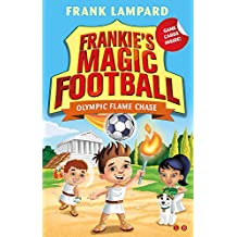 Olympic Flame Chase: Book 16 (Frankie's Magic Football)